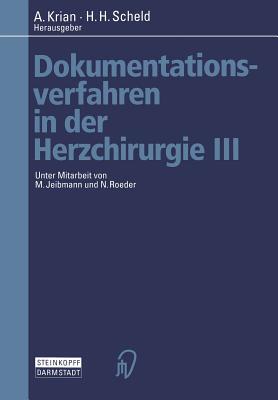 Dokumentationsverfahren in Der Herzchirurgie III - Krian, Arno (Editor), and Scheld, H H (Editor)