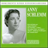 Dokumente Einer Sängerkarriere: Anny Schlemm - Anny Schlemm (soprano); Paul Kuen (tenor); Toni Blankenheim (vocals); Walther Ludwig (tenor)