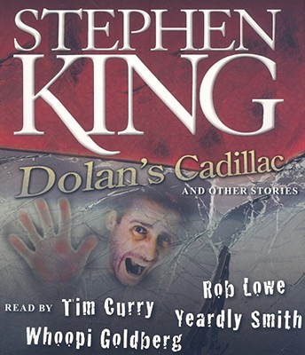 Dolan's Cadillac: And Other Stories - King, Stephen (Introduction by), and Curry, Tim (Read by), and Lowe, Rob (Read by)