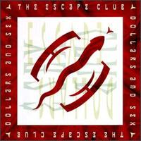 Dollars & Sex - The Escape Club
