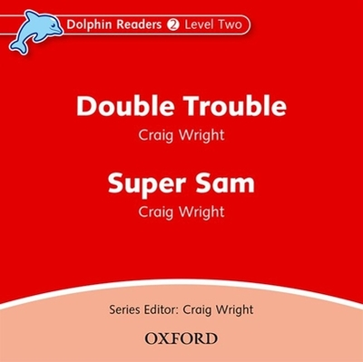 Dolphin Readers: Level 2: Double Trouble & Super Sam Audio CD -