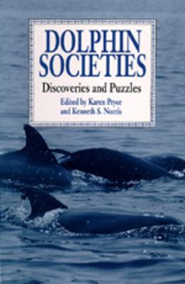 Dolphin Societies - Pryor, Karen (Editor), and Norris, Kenneth S, Professor (Editor)