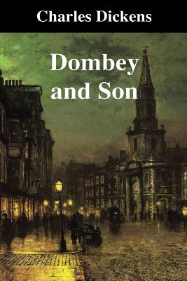 Dombey and Son - Dickens, and P, S R (Prepared for publication by)