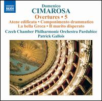 Domenico Cimarosa: Overtures, Vol. 5 - Czech Chamber Philharmonic Orchestra; Patrick Gallois (conductor)