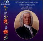 Domenico Scarlatti: Sinfonie and Concerti