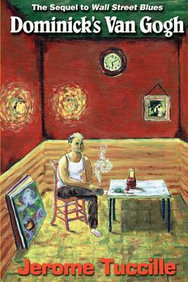 Dominick's Van Gogh - Tuccille, Jerome