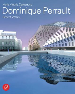Dominique Perrault Architecture: Recent Works - Perrault, Dominique (Contributions by), and Capitanucci, Maria Vittoria