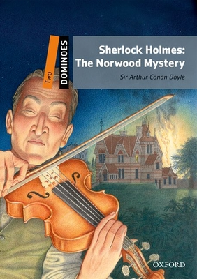 Dominoes: Two: Sherlock Holmes: The Norwood Mystery - Doyle, Arthur Conan, Sir
