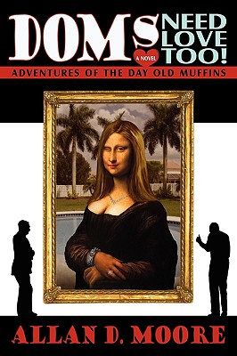 Doms Need Love Too!: Adventures of the Day Old Muffins - Moore, Allan D