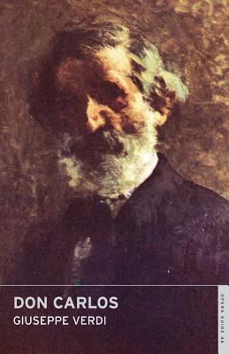 Don Carlos - Verdi, Giuseppe, and Nicholas, John (Editor)