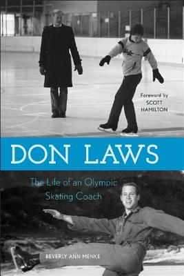 Don Laws: The Life of an Olympic Figure Skating Coach - Menke, Beverly Ann