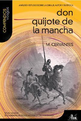 Don Quijote de La Mancha: Analisis y Estudio Sobre La Obra, El Autor y Su Epoca - de Cervantes Saavedra, Miguel