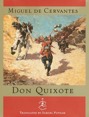 Don Quixote de La Mancha - de Cervantes Saavedra, Miguel, and Cervantes Saavedra, Miguel De, and Putnam, Samuel (Translated by)