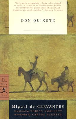 Don Quixote: The History and Adventures of the Renowned - de Cervantes Saavedra, Miguel, and Smollett, Tobias George (Translated by), and Fuentes, Carlos (Introduction by)