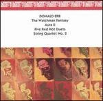 Donald Erb: The Watchman Fantasy; Aura II; Five Red Hot Duets; String Quartet No. 2