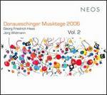 Donaueschinger Musiktage 2006, Vol. 2: Georg Friedrich Haas & J�rg Widmann