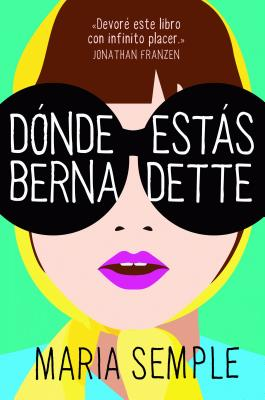 Donde Estas, Bernadette - Semple, Maria, and Morales, Angeles Leiva (Translated by)