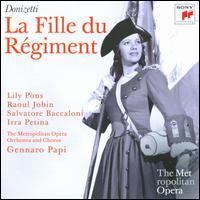Donizetti: La Fille du Régiment (Metropolitan Opera) - Irra Petina (vocals); Lily Pons (vocals); Lodovico Oliviero (vocals); Louis D'Angelo (vocals); Raoul Jobin (vocals);...
