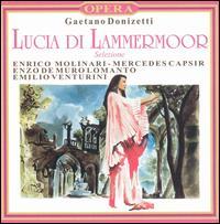 Donizetti: Lucia di Lammermoor (Selezione) - Emilio Venturini (tenor); Enrico Molinari (baritone); Enzo De Muro Lomanto (tenor); Ida Mannarini (mezzo-soprano);...
