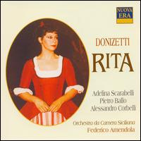 Donizetti: Rita - Adelina Scarabelli (vocals); Alessandro Corbelli (vocals); Pietro Ballo (vocals); Sicilian Chamber Orchestra;...
