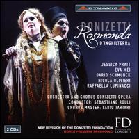 Donizetti: Rosmonda d'Inghilterra - Dario Schmunck (vocals); Eva Mei (vocals); Jessica Pratt (vocals); Nicola Ulivieri (vocals); Raffaella Lupinacci (vocals);...