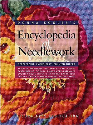Donna Kooler's Encyclopedia of Needlework (Leisure Arts #15861) - Kooler, Donna, and Kooler Design Studio