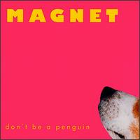 Don't Be a Penguin - Magnet