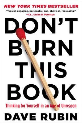 Don't Burn This Book: Thinking for Yourself in an Age of Unreason - Rubin, Dave