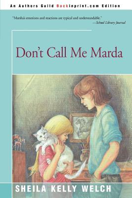 Don't Call Me Marda - Welch, Sheila Kelly