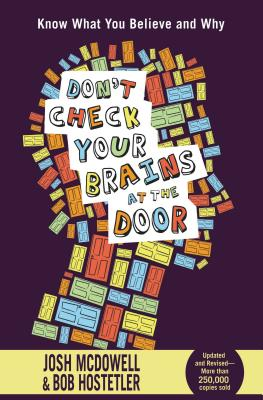 Don't Check Your Brains at the Door - McDowell, Josh, and Hostetler, Bob