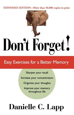 Don't Forget: Easy Exercises for a Better Memory, Expanded Edition - Lapp, Danielle C