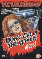 Don't Go in the Woods... Alone