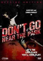 Don't Go Near the Park
