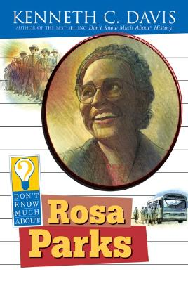 Don't Know Much about Rosa Parks - Davis, Kenneth C