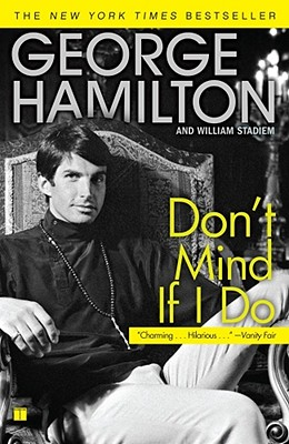 Don't Mind If I Do - Hamilton, George, and Stadiem, William