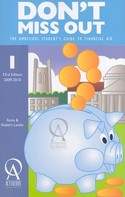 Don't Miss Out: The Ambitious Student's Guide to Financial Aid - Leider, Anna, and Leider, Robert
