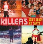 Don't Shoot Me Santa [CD Single]