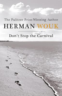 Don't Stop the Carnival - Wouk, Herman