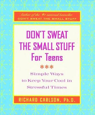 Don't Sweat the Small Stuff for Teens Journal - Carlson, Richard, PH D