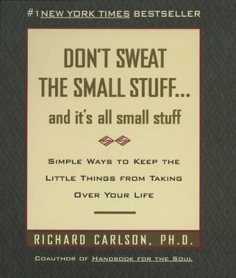 Don't Sweat The Small Stuff - Carlson, Richard