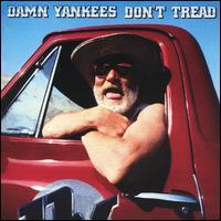 Don't Tread - Damn Yankees