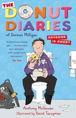 Donut Diaries: Revenge is Sweet: Book Two - Milligan, Dermot, and McGowan, Anthony, and Tazzyman, David (Illustrator)