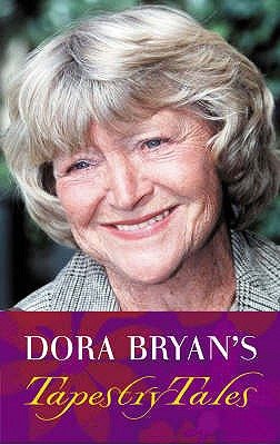 Dora Bryan's Tapestry Tales: An Anthology of Favourite Pieces - Bryan, Dora