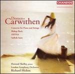 Doreen Carwithen: Concerto for piano & strings; Bishop Rock; ODTAA; Suffolk Suite