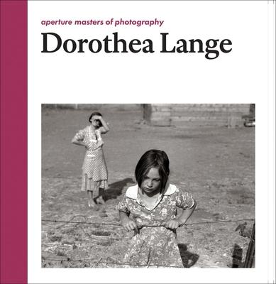 Dorothea Lange: Aperture Masters of Photography - Lange, Dorothea