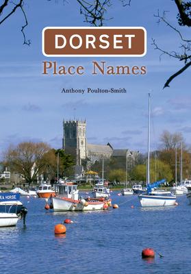 Dorset Place Names - Poulton-Smith, Anthony