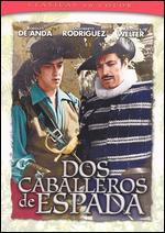 Dos Caballeros de Espada - Arturo Martinez Sr.