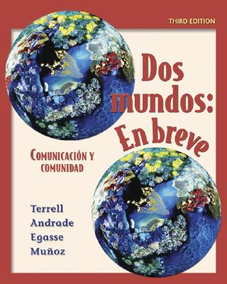 DOS Mundos En Breve Student Edition with Bind-In Passcode - Terrell, Tracy D, and Egasse, Jeanne, and Andrade, Magdalena