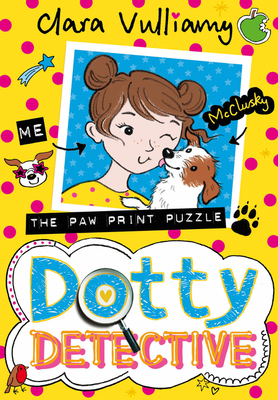 Dotty Detective and the Pawprint Puzzle - Vulliamy, Clara