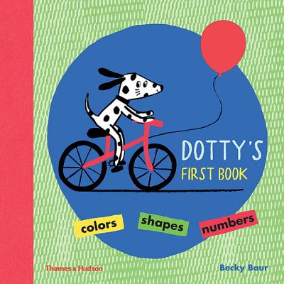 Dotty's First Book: Colours, Shapes, Numbers - Baur, Becky
